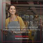 Las empresas familiares se caracterizan por su espiritu emprendedor